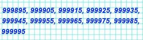 193. Запишите все шестизначные числа, которые больше 999 888 и оканчиваются цифрой 5.